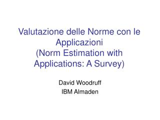 Valutazione delle Norme con le Applicazioni (Norm Estimation with Applications: A Survey)