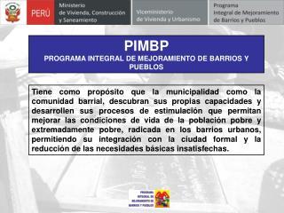 PIMBP PROGRAMA INTEGRAL DE MEJORAMIENTO DE BARRIOS Y PUEBLOS