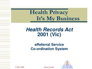 Health Privacy 		It�s My Business