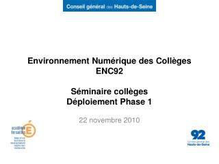 Environnement Numérique des Collèges ENC92 Séminaire collèges Déploiement Phase 1