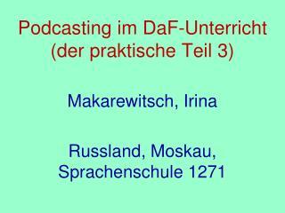 Podcasting im DaF-Unterricht (der praktische Teil  3 )
