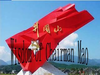 Wisdom of Chairman Mao