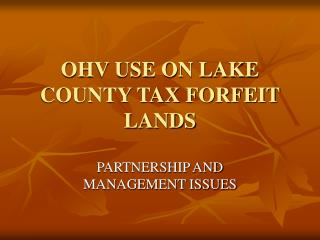 OHV USE ON LAKE COUNTY TAX FORFEIT LANDS