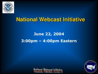 National Webcast Initiative