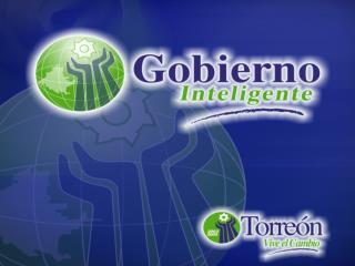 R. Ayuntamiento de Torreón Administración 2003-2005 Proyecto Gobierno Inteligente