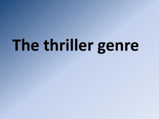 The thriller genre