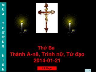Thứ Ba Th ánh A-nê, Trinh nữ, Tử đạo 2014-01-21