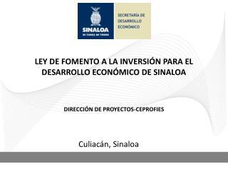 LEY DE FOMENTO A LA INVERSIÓN PARA EL DESARROLLO ECONÓMICO DE SINALOA