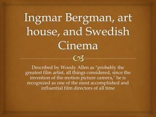 Ingmar Bergman, art house, and Swedish Cinema