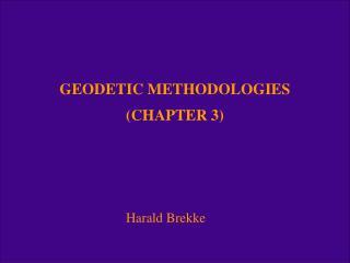 GEODETIC METHODOLOGIES (CHAPTER 3)