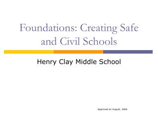 Foundations: Creating Safe and Civil Schools