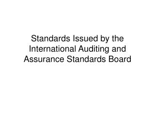 Standards Issued by the International Auditing and Assurance Standards Board