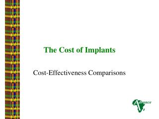 The Cost of Implants