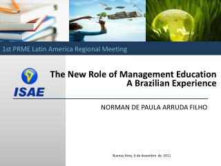 The  N ew Role of Management Education  A Brazilian Experience