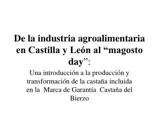 """De la industria agroalimentaria en Castilla y León al """"magosto day """":"""