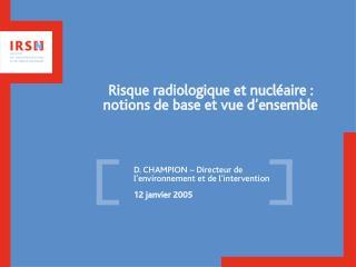 Risque radiologique et nucléaire : notions de base et vue d'ensemble