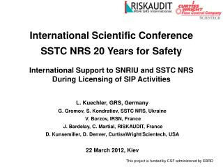L. Kuechler, GRS, Germany G. Gromov, S. Kondratiev, SSTC NRS, Ukraine V. Borzov, IRSN, France
