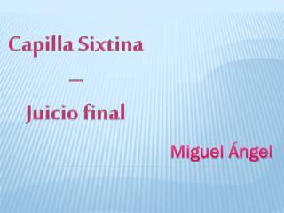 Capilla Sixtina  –  Juicio final