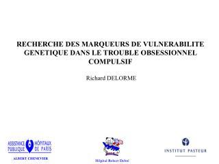 RECHERCHE DES MARQUEURS DE VULNERABILITE GENETIQUE DANS LE TROUBLE OBSESSIONNEL COMPULSIF