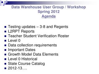 Data Warehouse User Group / Workshop Spring 2012 Agenda