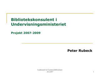 Bibliotekskonsulent i Undervisningsministeriet  Projekt 2007-2009