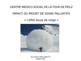 CENTRE MEDICO-SOCIAL DE LA TOUR DE PEILZ IMPACT DU PROJET DE SOINS PALLIATIFS