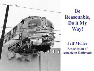 Be Reasonable, Do it My Way!