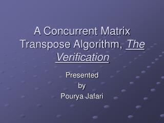 A Concurrent Matrix Transpose Algorithm,  The Verification