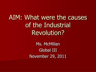 AIM: What were the causes of the Industrial Revolution?