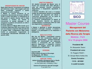 Presidente IMI Dr. Alessandro Testori Presidenti del corso Dr. Ruggero Ridolfi –