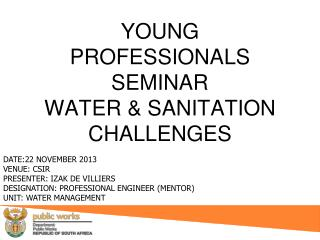 YOUNG PROFESSIONALS SEMINAR WATER & SANITATION CHALLENGES