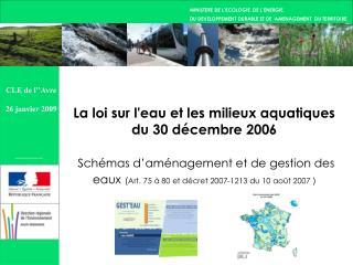 La loi sur l'eau et les milieux aquatiques  du 30 décembre 2006