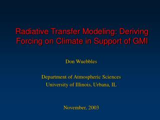 Radiative Transfer Modeling: Deriving Forcing on Climate in Support of GMI