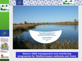 Natura 2000 management and monitoring programme for Mediterranean wetlands and rivers