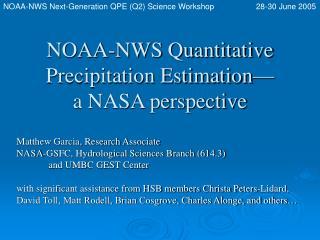 NOAA-NWS Quantitative Precipitation Estimation  a NASA perspective