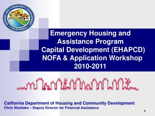 California Department of Housing and Community Development Chris Westlake   Deputy Director for Financial Assistance