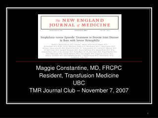 Maggie Constantine, MD, FRCPC Resident, Transfusion Medicine UBC