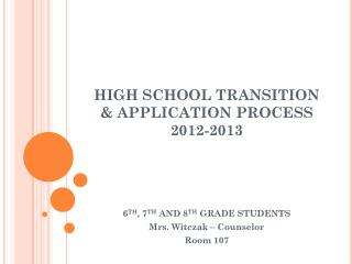 HIGH SCHOOL TRANSITION & APPLICATION PROCESS  2012-2013