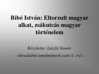 Bibó István: Eltorzult magyar alkat, zsákutcás magyar történelem