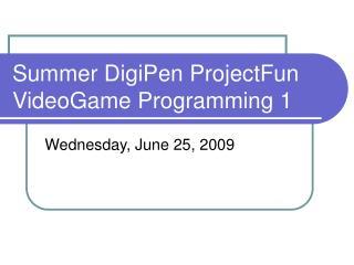 Summer DigiPen ProjectFun VideoGame Programming 1