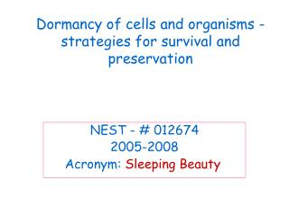 Dormancy of cells and organisms -strategies for survival and preservation