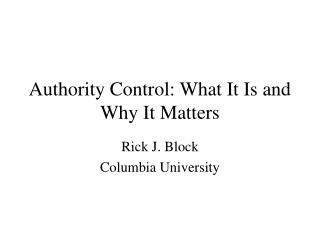 Authority Control: What It Is and Why It Matters