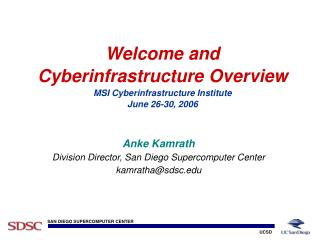 Welcome and Cyberinfrastructure Overview MSI Cyberinfrastructure Institute June 26-30, 2006