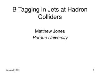 B Tagging in Jets at Hadron Colliders