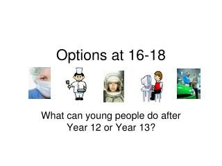 Options at 16-18