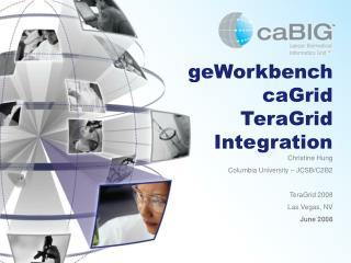 geWorkbench caGrid TeraGrid Integration