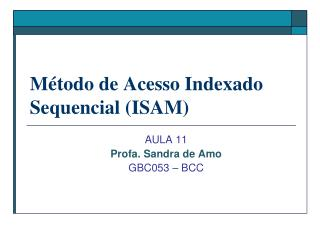 Método de Acesso Indexado Sequencial (ISAM)