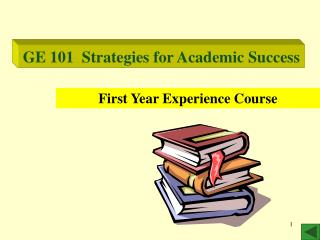 GE 101  Strategies for Academic Success