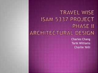 Travel wise ISAM 5337 PROJECT PHASE ii   ARCHITECTURAL DESIGN