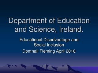 Department of Education and Science, Ireland.